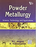 Powder Metallurgy: Science, Technology and Applications by P. C. Angelo (2008-10-30)
