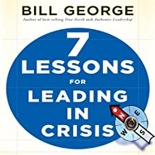 Seven Lessons for Leading in Crisis (Your Coach in a Box) by Bill George (2010-05-18)