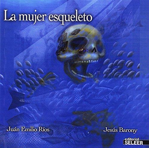 La mujer esqueleto por Juan Emilio Rios Vera