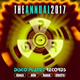 The Annual 2017: Disco Planet Records (Dance, EDM, House, Electro)
