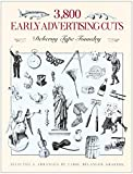 3800 Early Advertising Cuts (Dover Pictorial Archive) by Carol Belanger Grafton (1-Sep-1991) Paperback