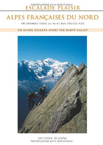 Escalade plaisir Alpes françaises du Nord : 190 grandes voies du 4a au 6a/b d'accès aisé par Hervé Galley