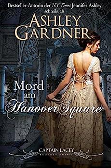 Mord am Hanover Square: German Edition (Captain Lacey Regency Krimis 1)