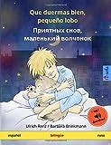 Que duermas bien, pequeño lobo - Priyatnykh snov, malen'kiy volchyonok (español - ruso): Libro infantil bilingüe con audiolibro mp3 descargable, a ... años (Sefa Libros ilustrados en dos idiomas)