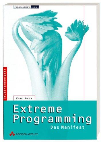 Extreme Programming. Das Manifest (Extreme Arbeit)