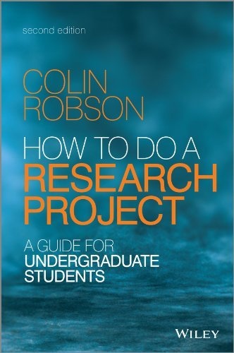 How to do a Research Project: A Guide for Undergraduate Students: Written by Colin Robson, 2014 Edition, (2nd Edition) Publisher: John Wiley & Sons [Paperback]