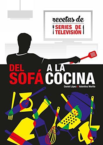 Del Sofá a la Cocina: Recetas de series de televisión por Daniel López López