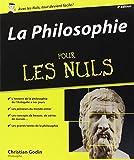 La Philosophie Pour les Nuls, Nouvelle édition augmentée by Christian GODIN (2007-08-01) - First - 01/08/2007