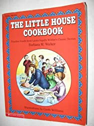 The Little House Cookbook: Frontier Foods from Laura Ingalls Wilder's Classic Stories (packaged with gingerbread man cookie cutter) by Barbara M. Walker (1991-08-01)