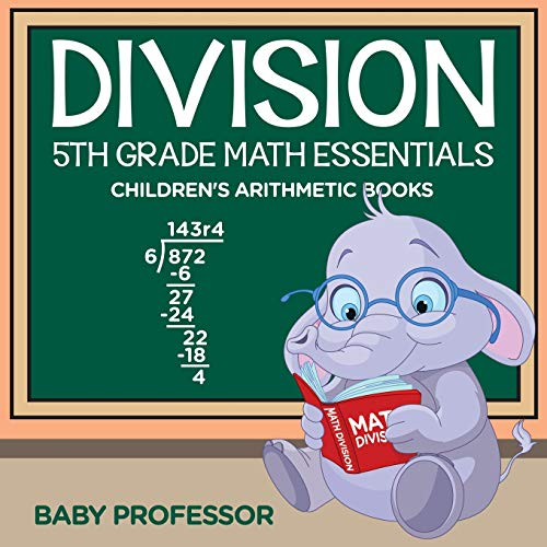 Division 5th Grade Math Essentials | Children's Arithmetic Books