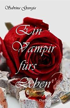 Ein Vampir fürs Leben (Manchmal muss es eben Blut sein. 1)