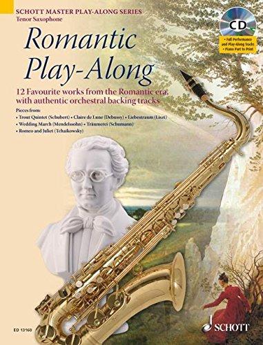 Romantic Play-Along: Tenor-Saxophon. Ausgabe mit CD. (Schott Master Play-Along Series)