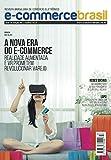 Revista E-Commerce Brasil: A nova era do e-commerce. Realidade aumentada e VR prometem revolucionar o varejo (Portuguese Edition)