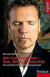 Die Linie im Chaos - Zen, Ethik, Leadership: Ein Leitfaden für Verantwortungsträger
