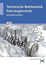 Technische Mathematik Fahrzeugtechnik - lernfeldorientiert