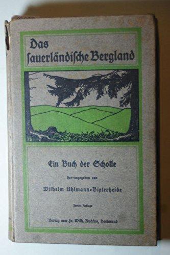 Das Sauerländische Bergland - Ein Buch der Scholle mit 6 Kunstbeilagen nach Gemälden.