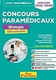 Concours paramédicaux - Biologie - 500 exercices - Concours 2019-2020 - Audioprothésiste - Ergothérapeute - Orthoptiste - Pédicure-podologue - Psychomotricien