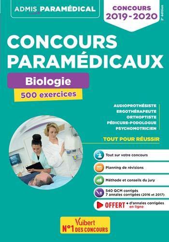 Concours paramédicaux - Biologie - 500 exercices - Concours 2019-2020 - Audioprothésiste - Ergothérapeute - Orthoptiste - Pédicure-podologue - Psychomotricien par Laurent Laignier