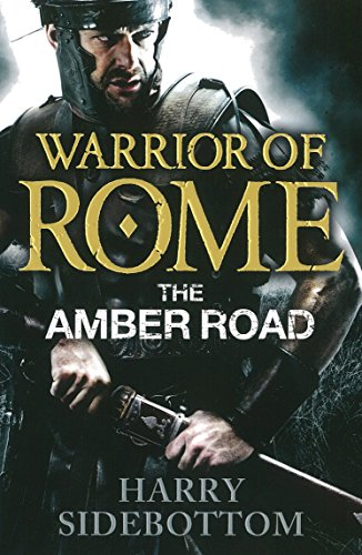 Warrior of Rome VI: The Amber Road: 6