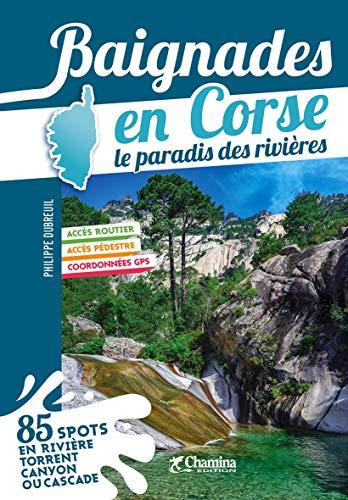 Baignades en Corse le paradis des rivières par  Philippe Dubreuil