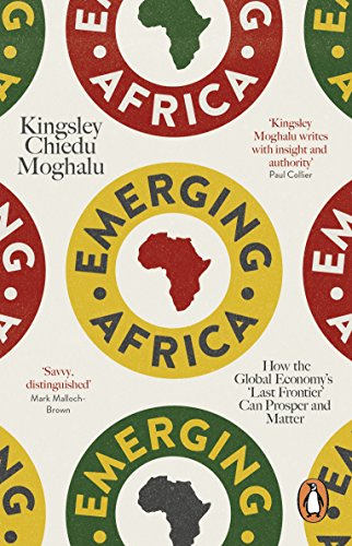 Emerging Africa: How the Global Economy's 'Last Frontier' Can Prosper and Matter (English Edition)