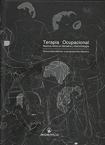Terapia Ocupacional - Nuevos Retos En Geriatria Y Gerontologia por Eloina Valero Merlos