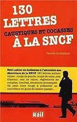 130 lettres caustiques et cocasses à la SNCF