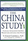 China Study, The: The Most Comprehensive Study of Nutrition Ever Conducted and the Startling Implications for Diet, Weig