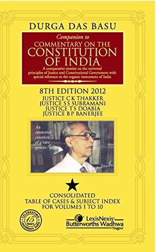 Companion To Commentary On The Constitution Of India; Consolidated Table Of Cases & Subject Index For Vols. 1 To 10; (Price Per Vol.): Consolidated Table of Cases and Subject Index for Volumes 1 to 10