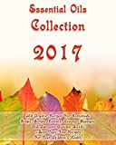 Essential Oils Collection 2017: 300 Organic Recipes For Homemade Soaps, Scrubs, Lotions, Creams, Shampoo And Awesome Autumn Blends + Best Toxic-Free Recipes ... Care, Natural Hair Care) (English Edition)