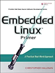 Embedded Linux Primer: A Practical Real-World Approach 1st edition by Hallinan, Christopher (2006) Taschenbuch