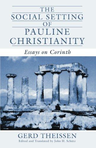 The Social Setting of Pauline Christianity: Essays on Corinth por Gerd Theissen