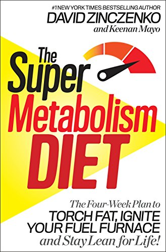 the-super-metabolism-diet-the-four-week-plan-to-torch-fat-ignite-your-fuel-furnace-and-stay-lean-for