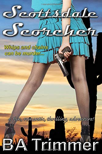 Scottsdale Scorcher: a fun, romantic, thrilling, adventure... (Laura Black Mysteries, Band 4) -