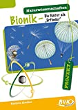 """PROJEKT: Naturwissenschaften - Bionik """"Die Natur als Erfinder"""""""