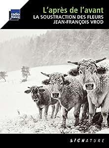 L'apres de l'avant by Trio La Soustraction des Fleurs, Jean-Francois Vrod (2015-04-07?