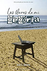 Las llaves de mi memoria par  José Carlos Gimeno Hurtado