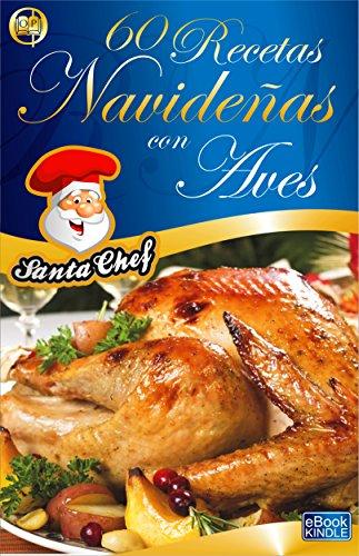 60 RECETAS CON AVES (Colección Santa Chef) por Mariano Orzola
