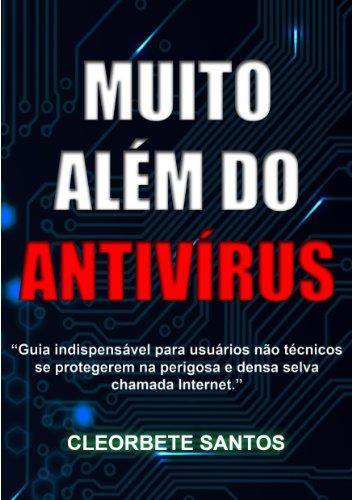 Muito além do antivírus (Portuguese Edition) por Cleórbete Santos