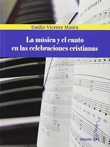 La música y el canto en las celebraciones cristianas (DOSSIERS CPL)