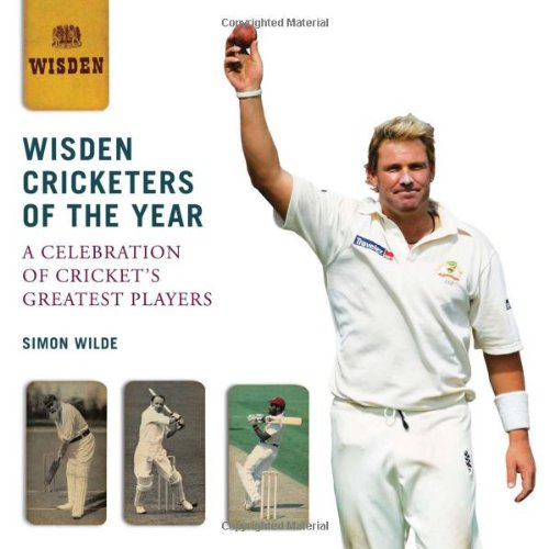 Wisden Cricketers of the Year: A Celebration of Cricket's Greatest Players por Simon Wilde