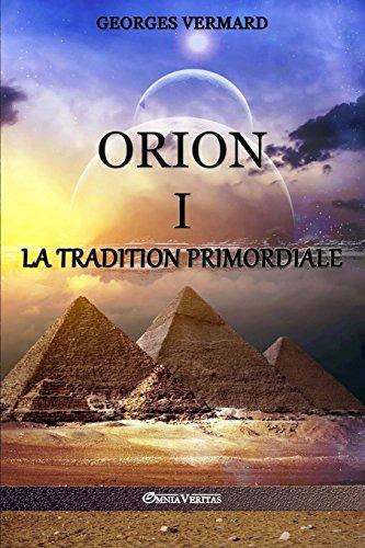 Orion I: La Tradition Primordiale par Georges Vermard