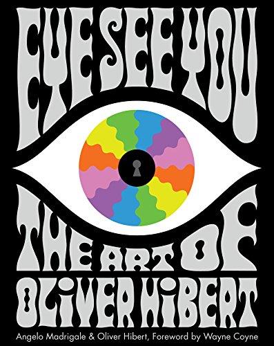 Eye See You: The Art of Oliver Hibert por Angelo Madrigale