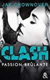 clash t1 passion br?lante apr?s marked men la nouvelle s?rie new adult de jay crownover