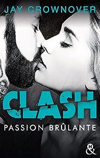 Clash, tome 1 : Passion brûlante par Crownover
