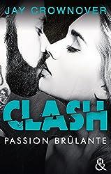 Clash T1 : Passion brûlante : Après la série Marked Men, le nouveau roman New Adult de Jay Crownover