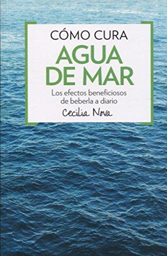 CÓMO CURA: AGUA DE MAR (SALUD) por CECILIA NOVA
