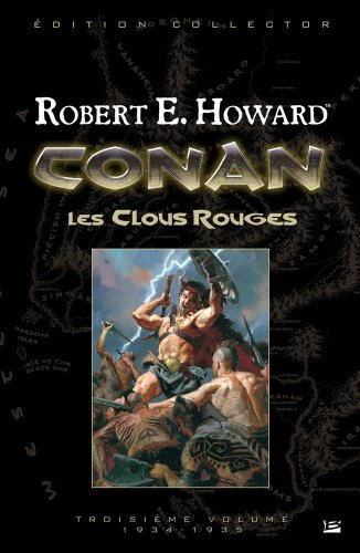 Conan, Tome 3 : Les Clous rouges : 1934-1935, édition collector par Robert Ervin Howard