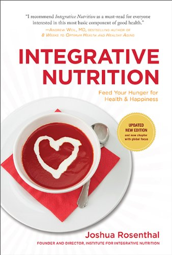 Integrative Nutrition: Feed Your Hunger for Health & Happiness