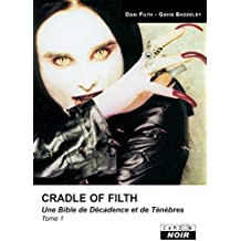 Cradle of filth Tome 1 (Camion Noir) (French Edition)